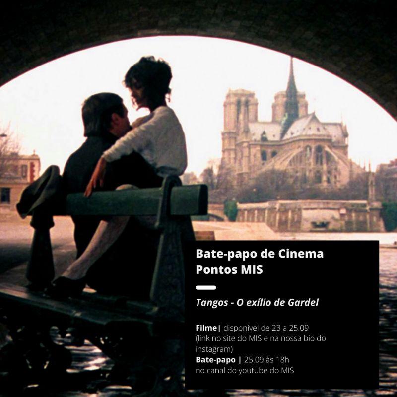 """""""Bate-papo de cinema do #MISemCasa"""" desta semana traz e """"Tangos, o exílio de Gardel"""""""
