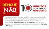 """Campanha """"10 minutos contra o mosquito"""" orienta população como combater o Aedes"""